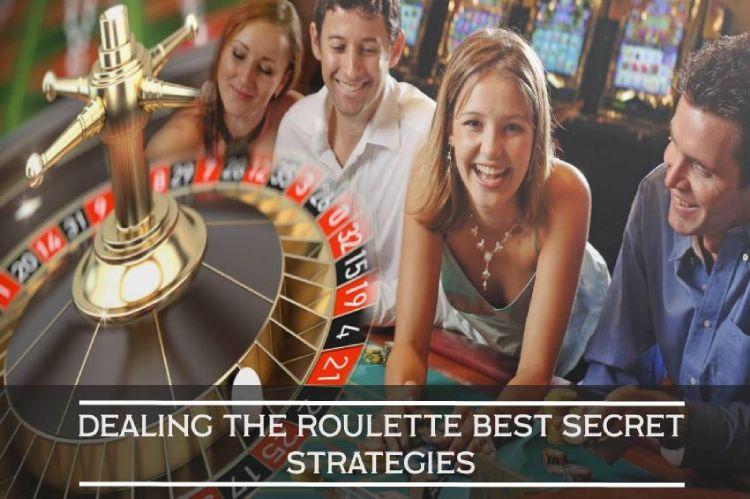 Dealing the Roulette best secret strategies