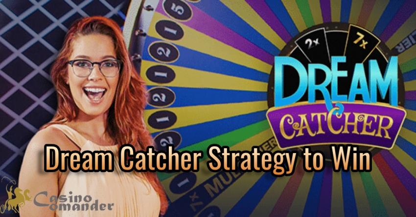 Dream Catcher Strategy to Win