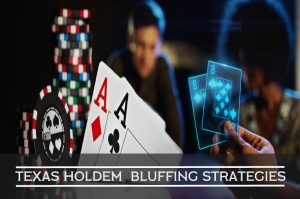 Texas Holdem Bluffing Strategies