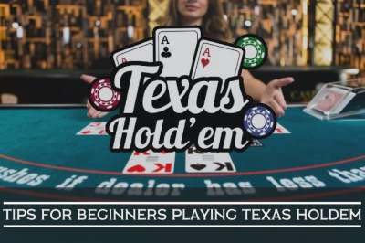 10 Texas Hold'em Poker Tips for Beginners
