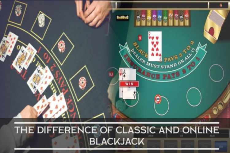 The Difference of Classic and Online Blackjack