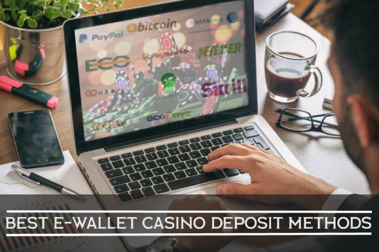 Best E-wallet Casino Deposit Methods