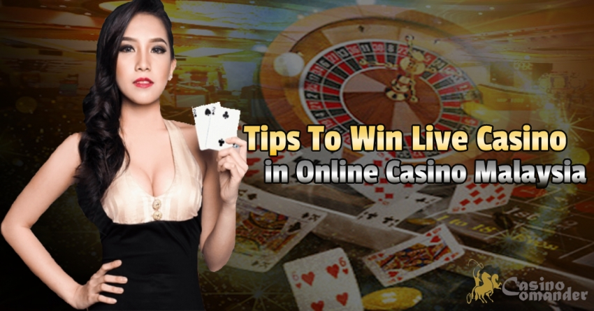 Tips To Win Live Casino in Online Casino Malaysia